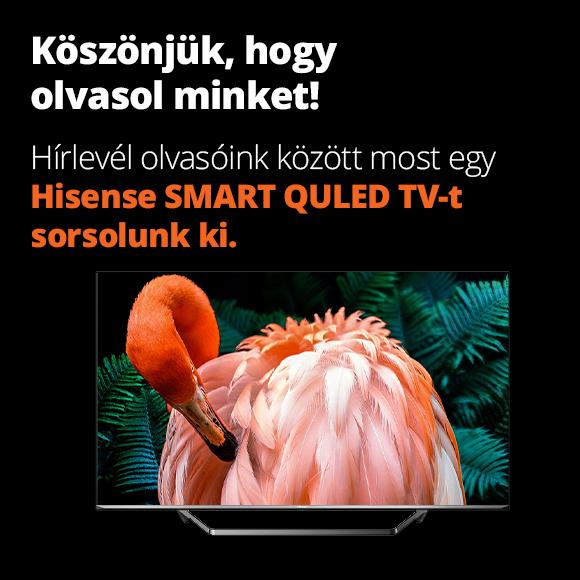 Hírlevél feliratkozóink között most egy Hisense SMART ULED TV-t sorsolunk ki.